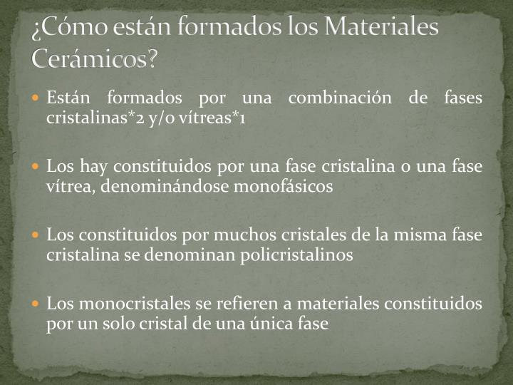 ¿Cómo están formados los Materiales Cerámicos?
