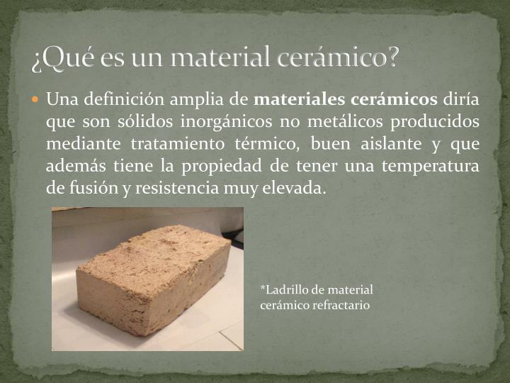 ¿Qué es un material cerámico?