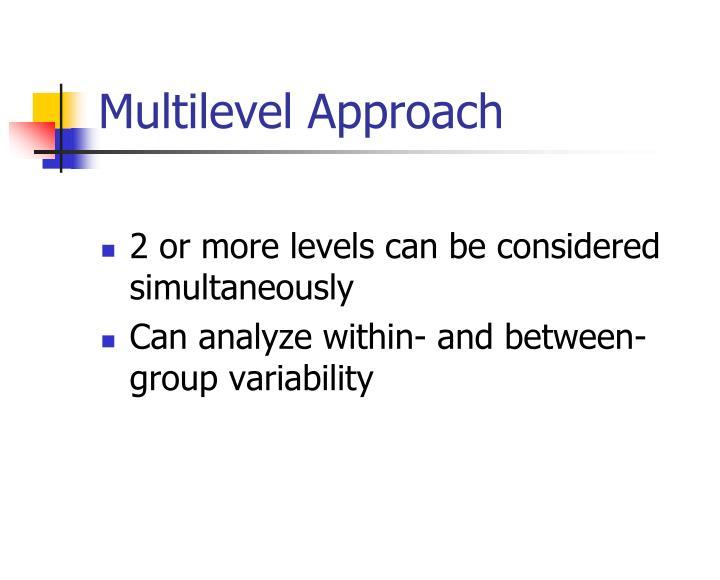 Multilevel Approach