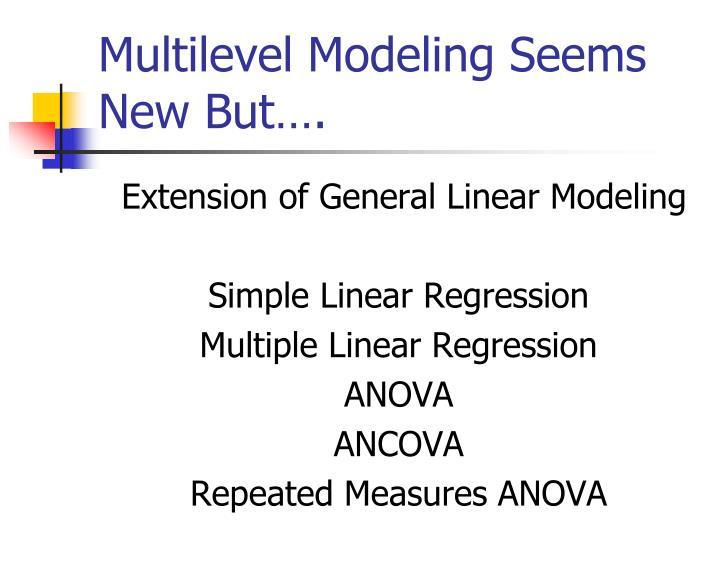 Multilevel Modeling Seems New But….