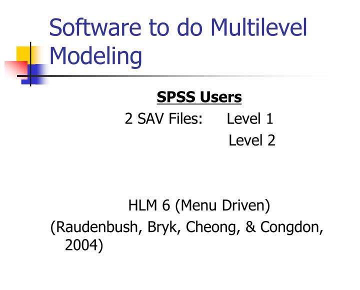 Software to do Multilevel Modeling
