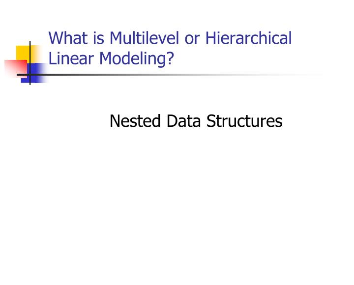 What is Multilevel or Hierarchical Linear Modeling?