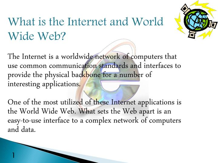 What is the Internet and World Wide Web?