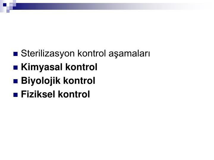 Sterilizasyon kontrol aamalar