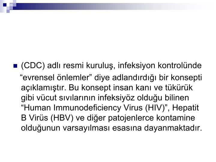 (CDC) adl resmi kurulu, infeksiyon kontrolnde