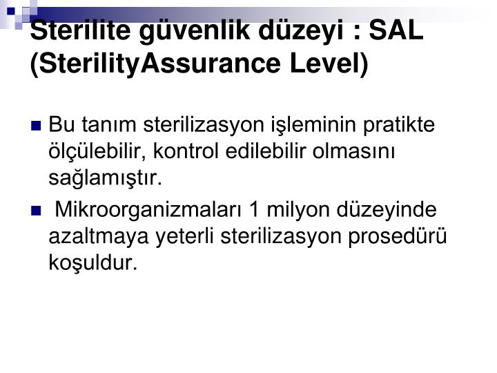 Sterilite gvenlik dzeyi : SAL (SterilityAssurance Level)