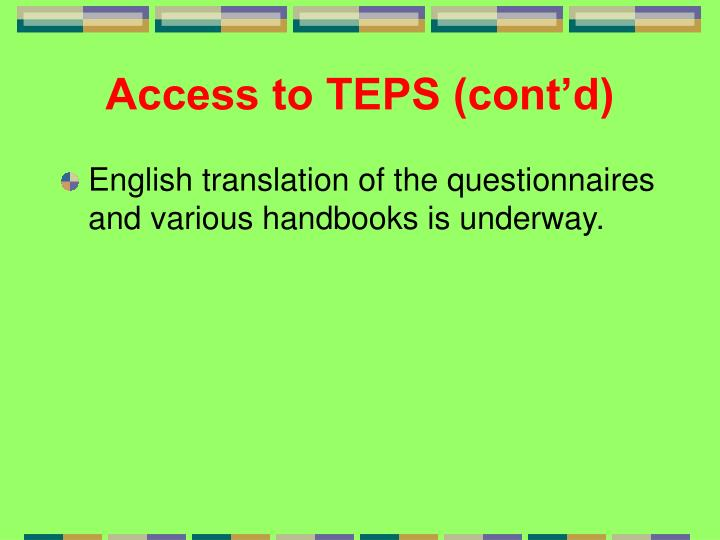 Access to TEPS (cont'd)