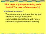 what might a grandparent bring to the family the case in taiwan cont d