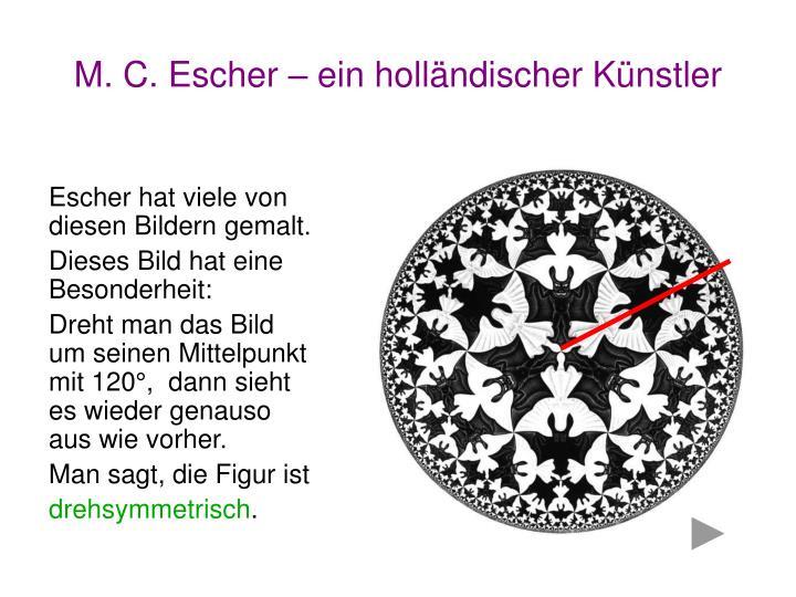 M. C. Escher – ein holländischer Künstler
