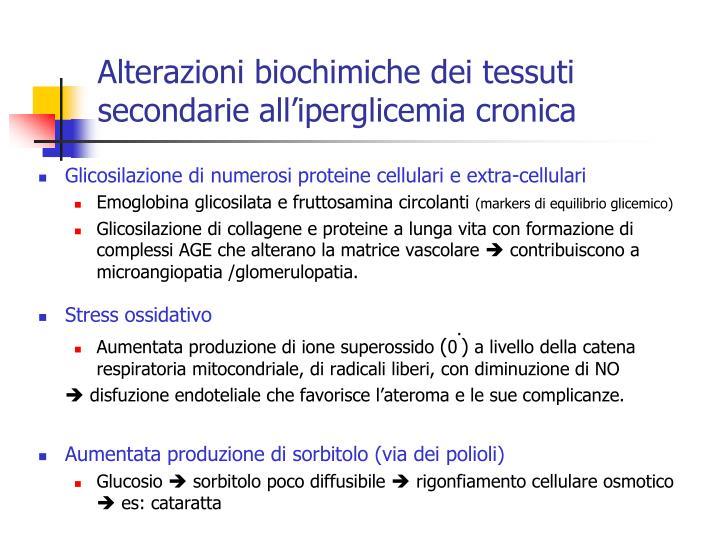 Alterazioni biochimiche dei tessuti secondarie all'iperglicemia cronica