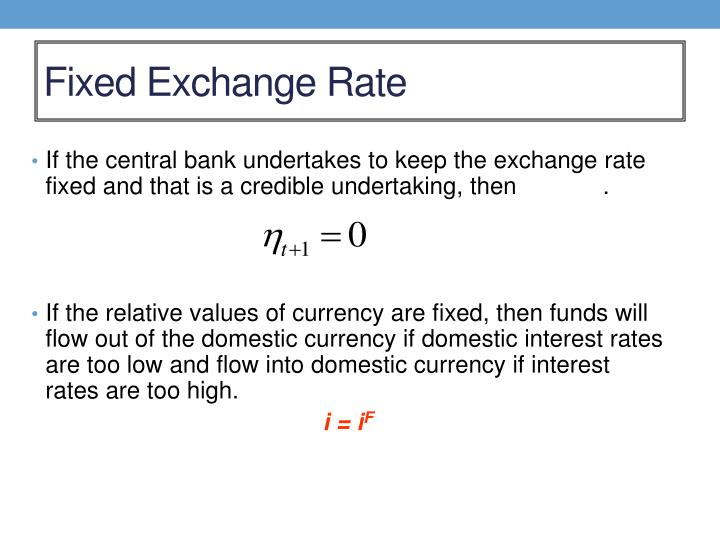 If the central bank undertakes to keep the exchange rate fixed and that is a credible undertaking, then             .