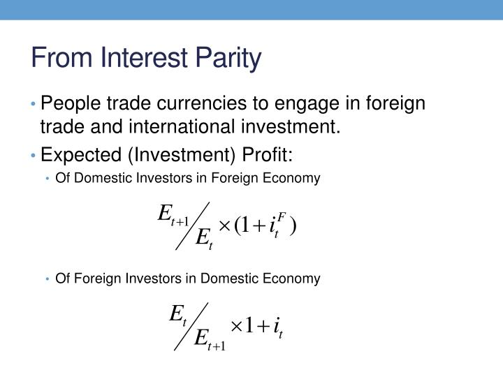 From Interest Parity