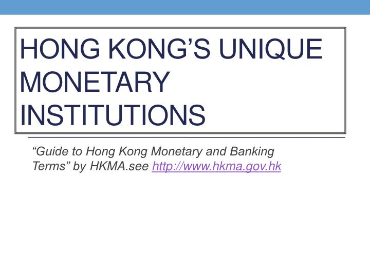 Hong Kong's Unique Monetary Institutions