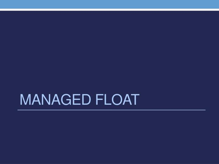 Managed Float
