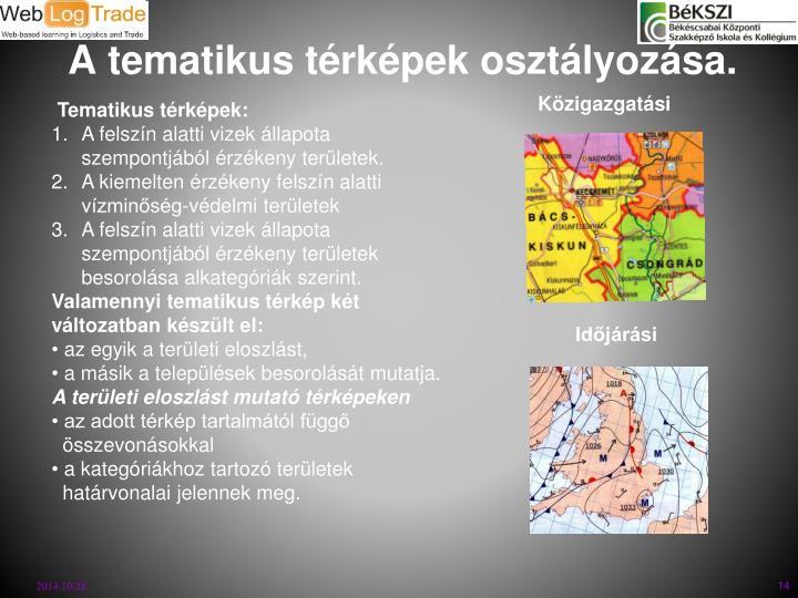 A tematikus térképek osztályozása.