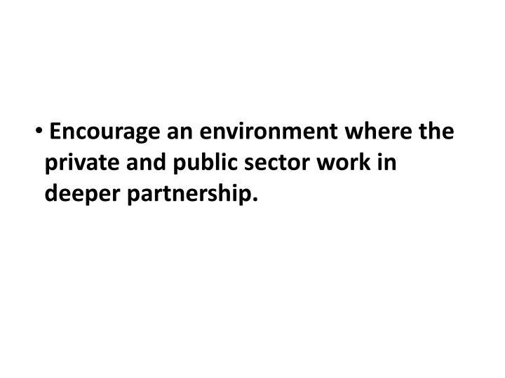 Encourage an environment where the