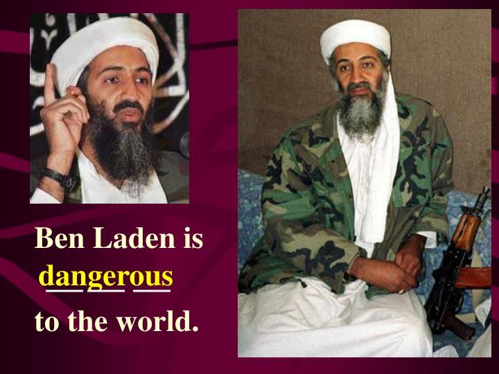 Ben Laden is