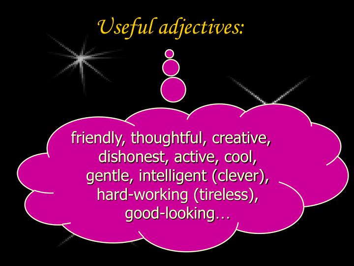 Useful adjectives: