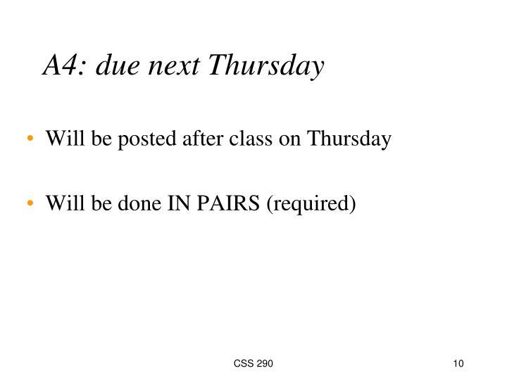 A4: due next Thursday