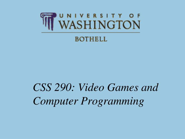 Css 290 video games and computer programming