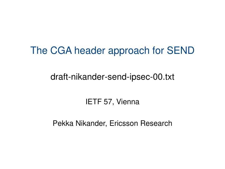 The cga header approach for send draft nikander send ipsec 00 txt