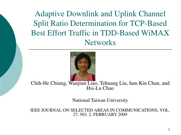 Adaptive Downlink and Uplink Channel Split Ratio Determination for TCP-Based Best Effort Traffic in ...