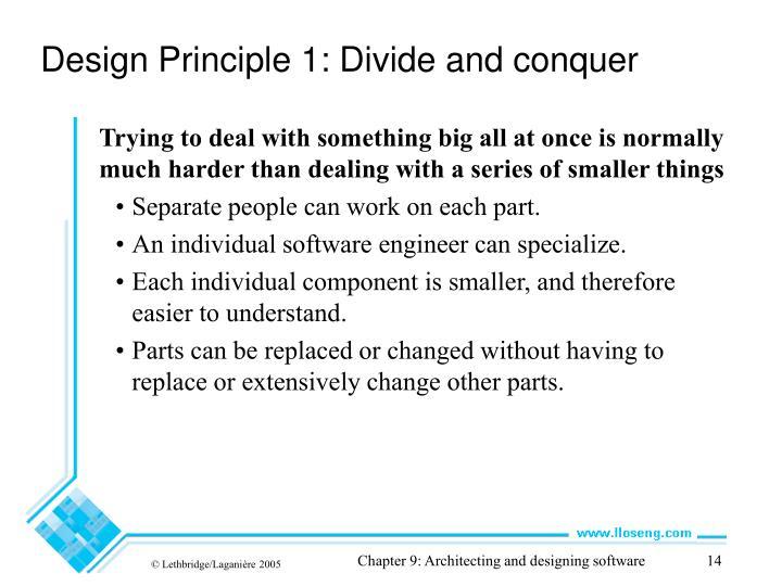 Design Principle 1: Divide and conquer