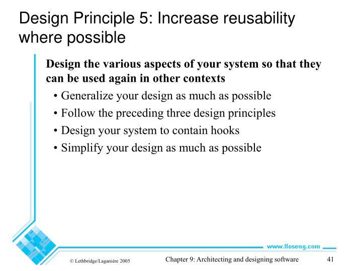 Design Principle 5: Increase reusability where possible