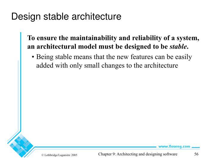 Design stable architecture
