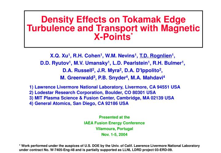 Density effects on tokamak edge turbulence and transport with magnetic x points
