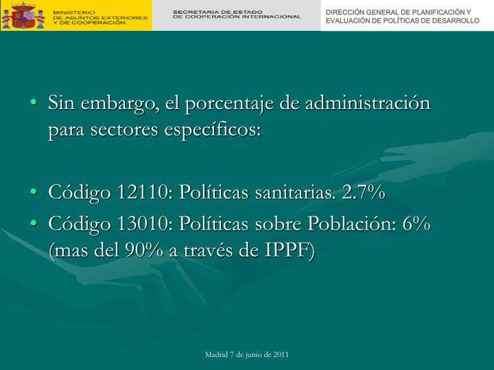 Sin embargo, el porcentaje de administración para sectores específicos: