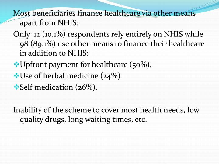 Most beneficiaries finance healthcare via other means apart from NHIS: