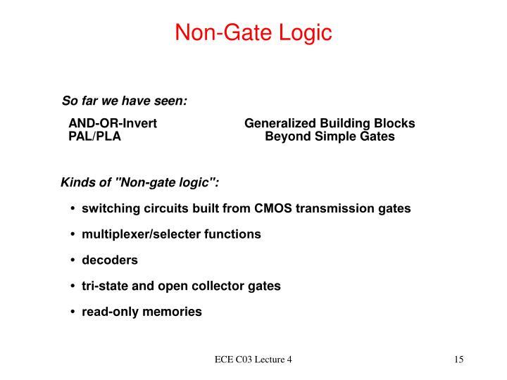 Non-Gate Logic