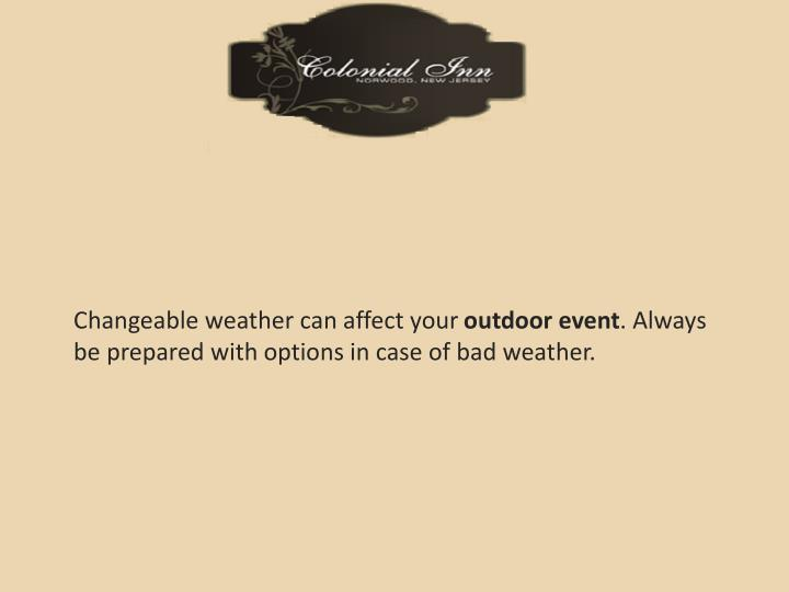 Changeable weather can affect your