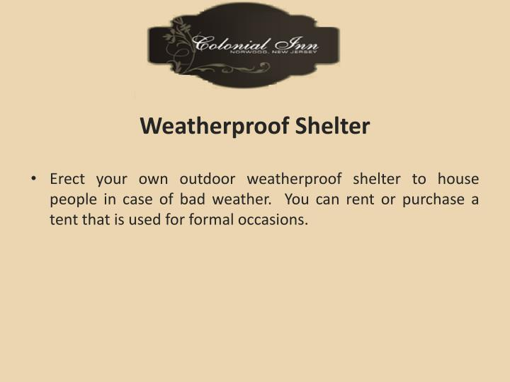 Weatherproof Shelter