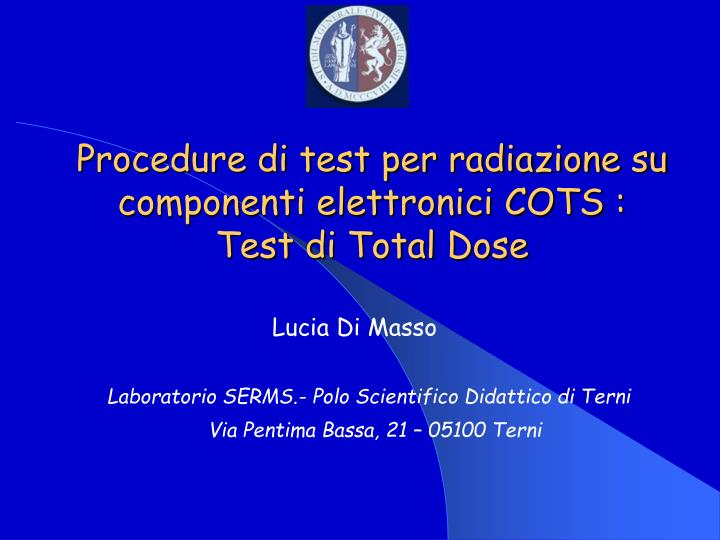 Procedure di test per radiazione su componenti elettronici cots test di total dose