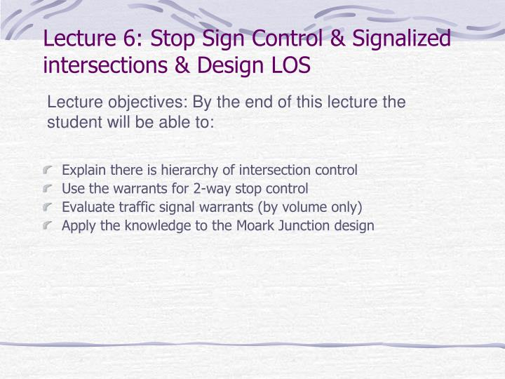 Lecture 6 stop sign control signalized intersections design los