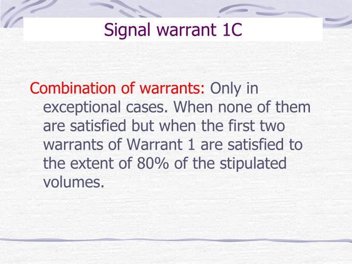 Signal warrant 1C