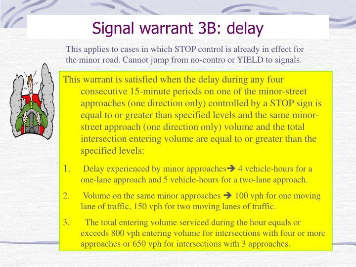 Signal warrant 3B: delay