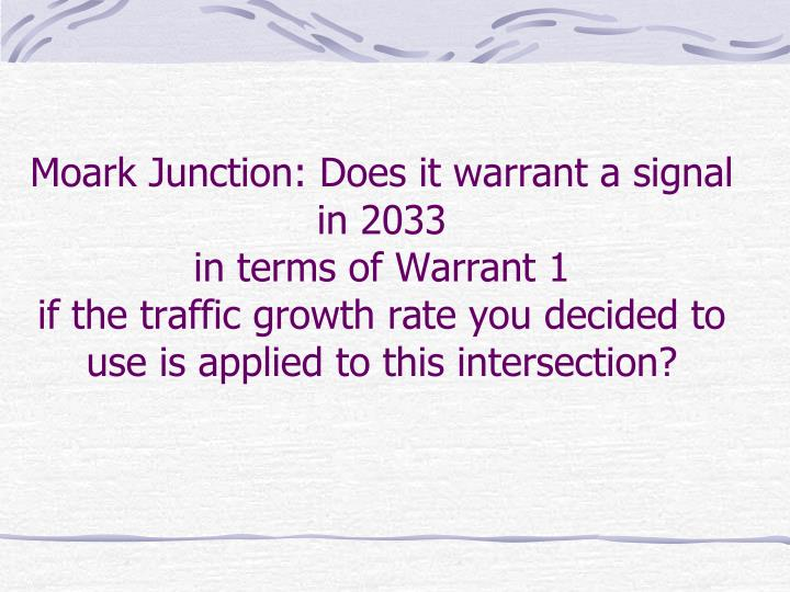 Moark Junction: Does it warrant a signal