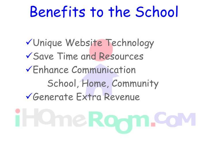 Benefits to the School