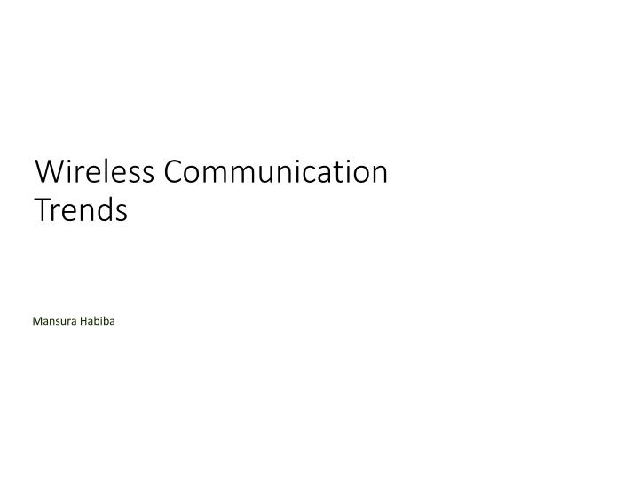 Wireless communication trends