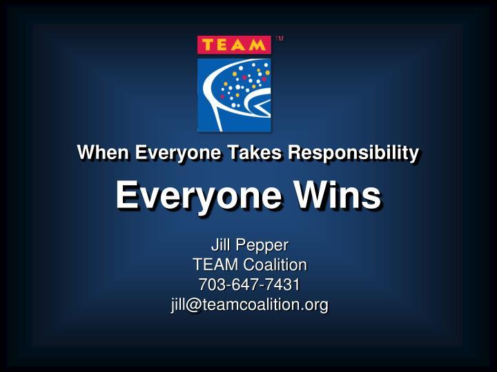 When Everyone Takes Responsibility
