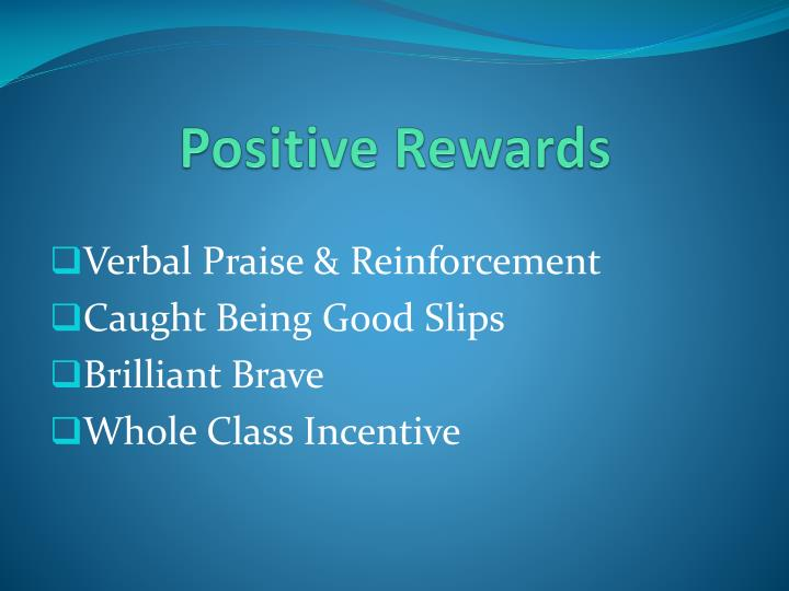 Positive Rewards