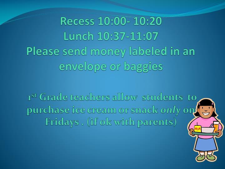 Recess 10:00- 10:20