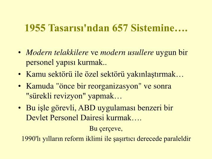 1955 Tasarısı'ndan 657 Sistemine….