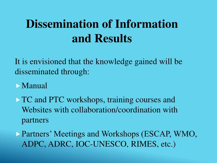 It is envisioned that the knowledge gained will be disseminated through: