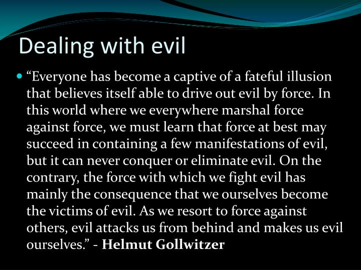 Dealing with evil