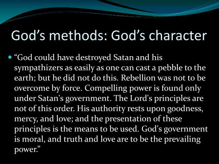 God's methods: God's character