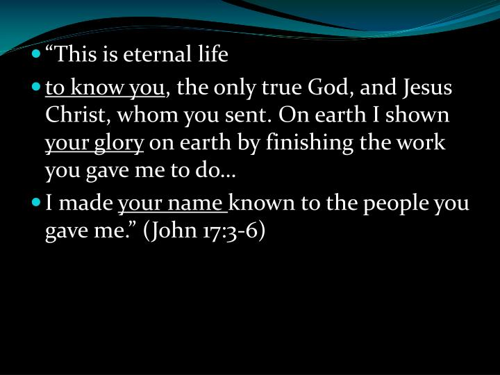 """""""This is eternal life"""